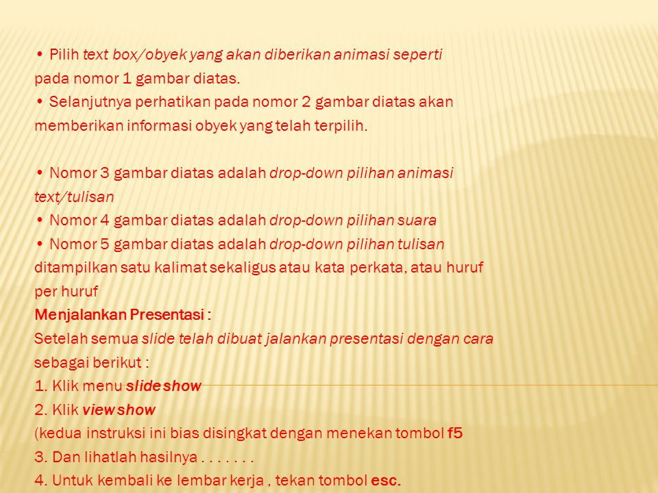 • Pilih text box/obyek yang akan diberikan animasi seperti