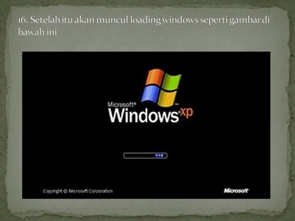 16. Setelah itu akan muncul loading windows seperti gambar di bawah ini