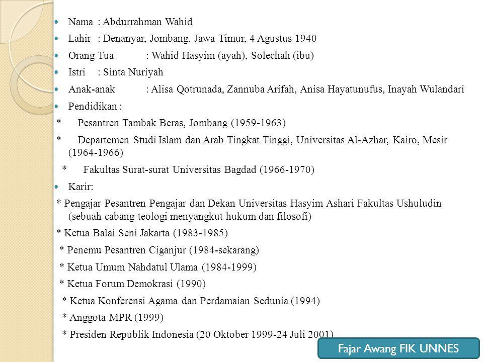 Fajar Awang FIK UNNES Nama : Abdurrahman Wahid