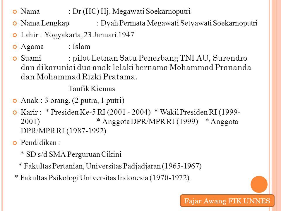 Nama : Dr (HC) Hj. Megawati Soekarnoputri