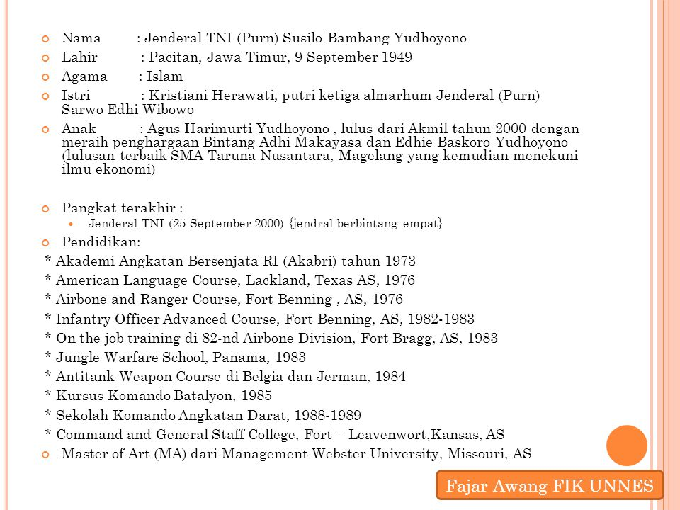 Nama : Jenderal TNI (Purn) Susilo Bambang Yudhoyono