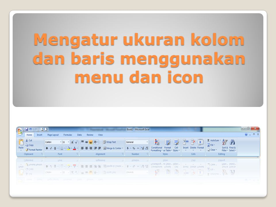 Mengatur ukuran kolom dan baris menggunakan menu dan icon