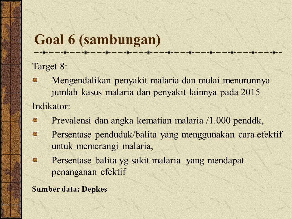Goal 6 (sambungan) Target 8: