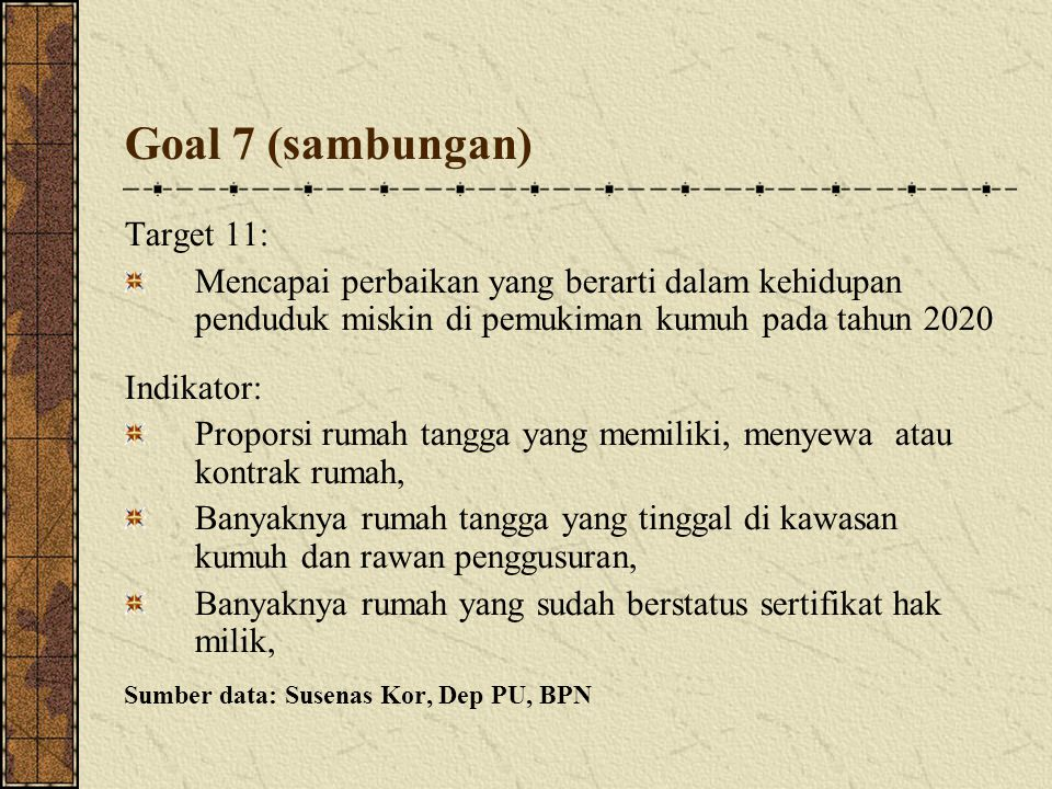 Goal 7 (sambungan) Target 11: