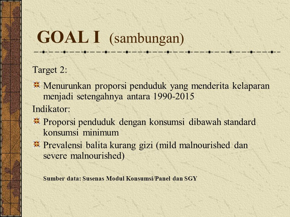 GOAL I (sambungan) Target 2: