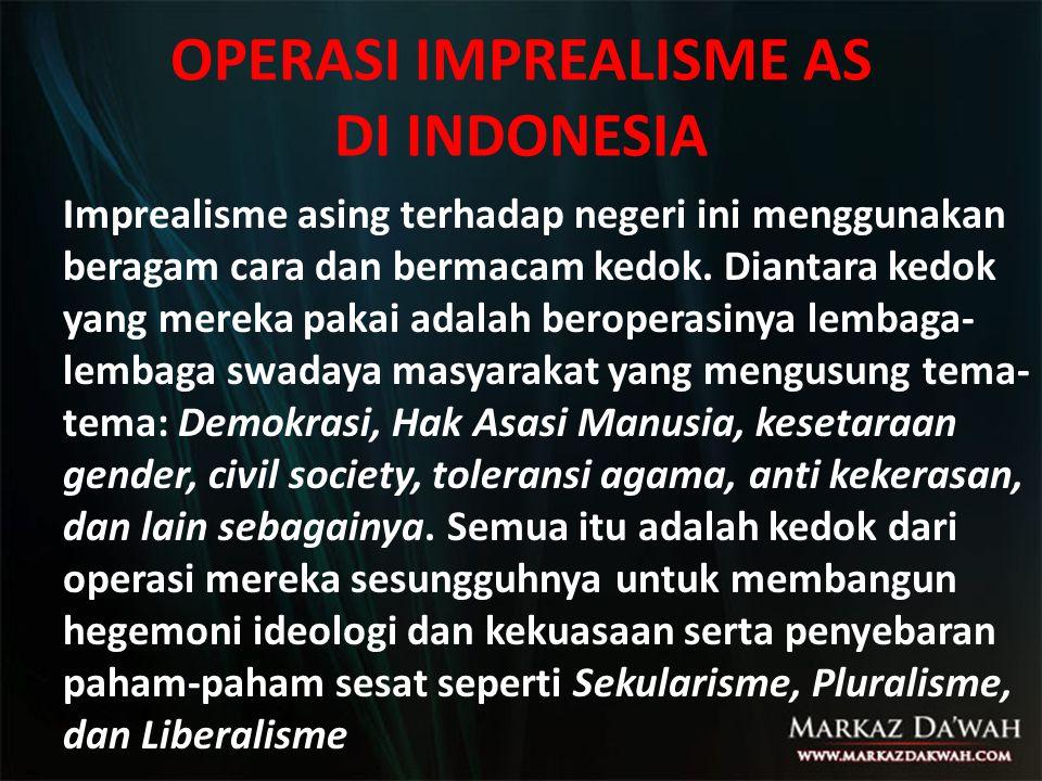 OPERASI IMPREALISME AS DI INDONESIA
