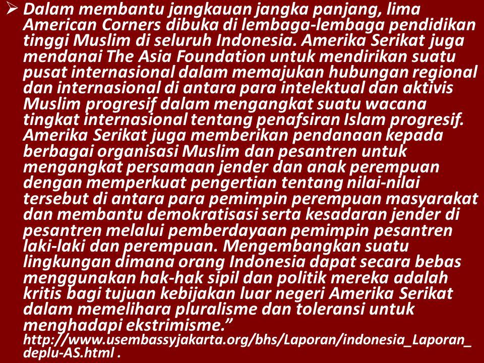 Dalam membantu jangkauan jangka panjang, lima American Corners dibuka di lembaga-lembaga pendidikan tinggi Muslim di seluruh Indonesia.