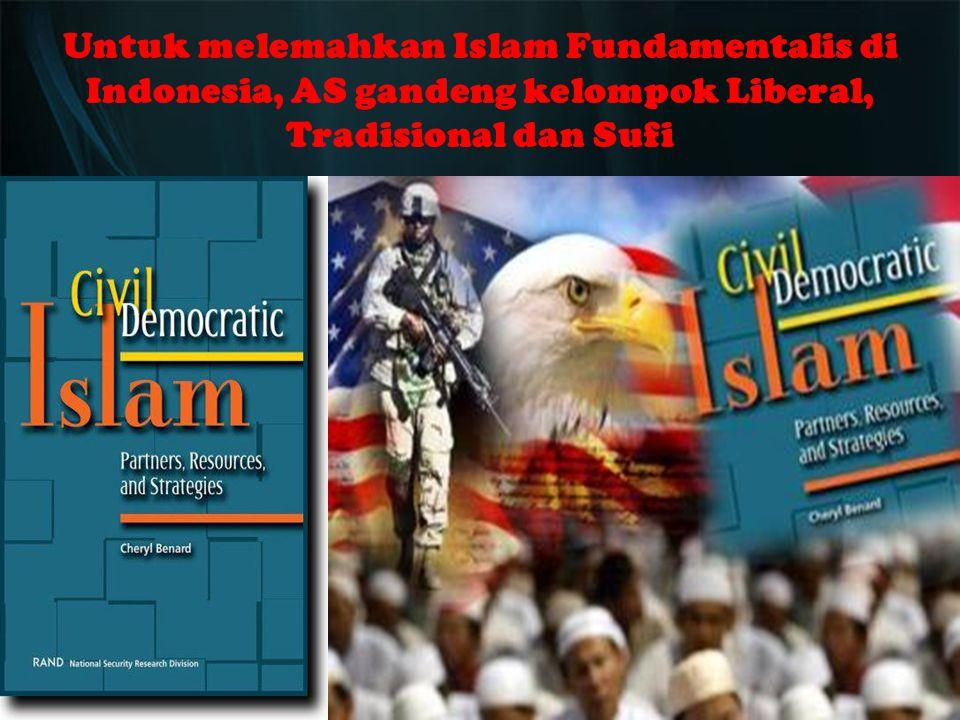 Untuk melemahkan Islam Fundamentalis di Indonesia, AS gandeng kelompok Liberal, Tradisional dan Sufi