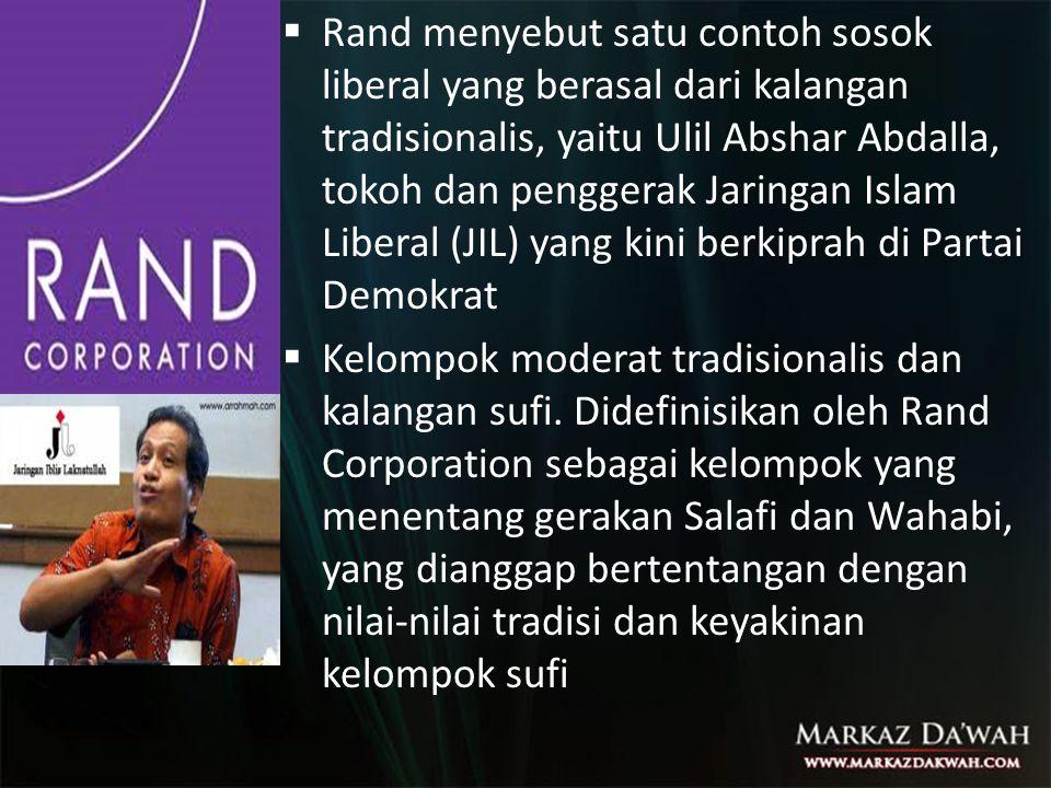 Rand menyebut satu contoh sosok liberal yang berasal dari kalangan tradisionalis, yaitu Ulil Abshar Abdalla, tokoh dan penggerak Jaringan Islam Liberal (JIL) yang kini berkiprah di Partai Demokrat