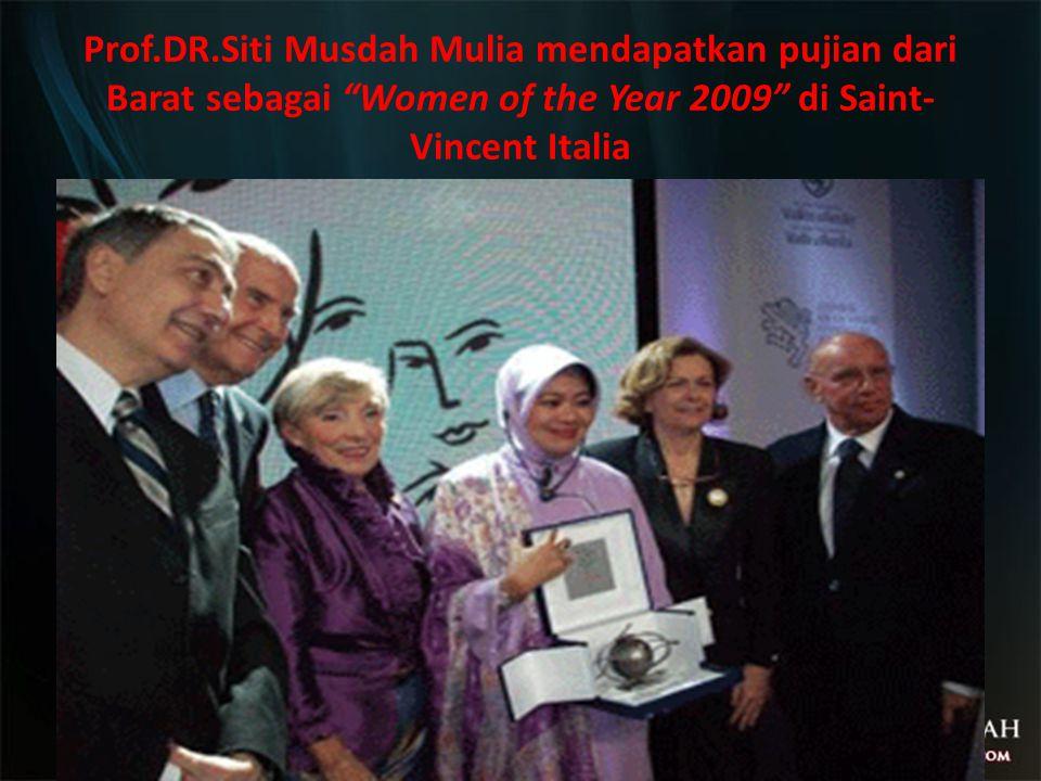 Prof.DR.Siti Musdah Mulia mendapatkan pujian dari Barat sebagai Women of the Year 2009 di Saint-Vincent Italia