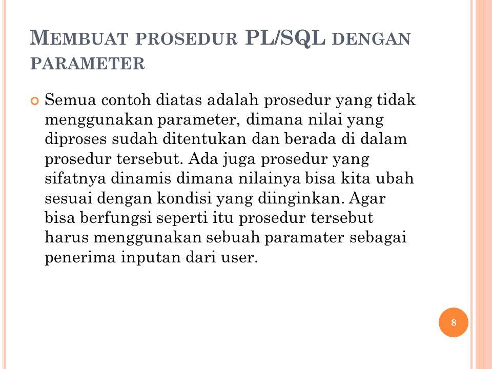 Membuat prosedur PL/SQL dengan parameter