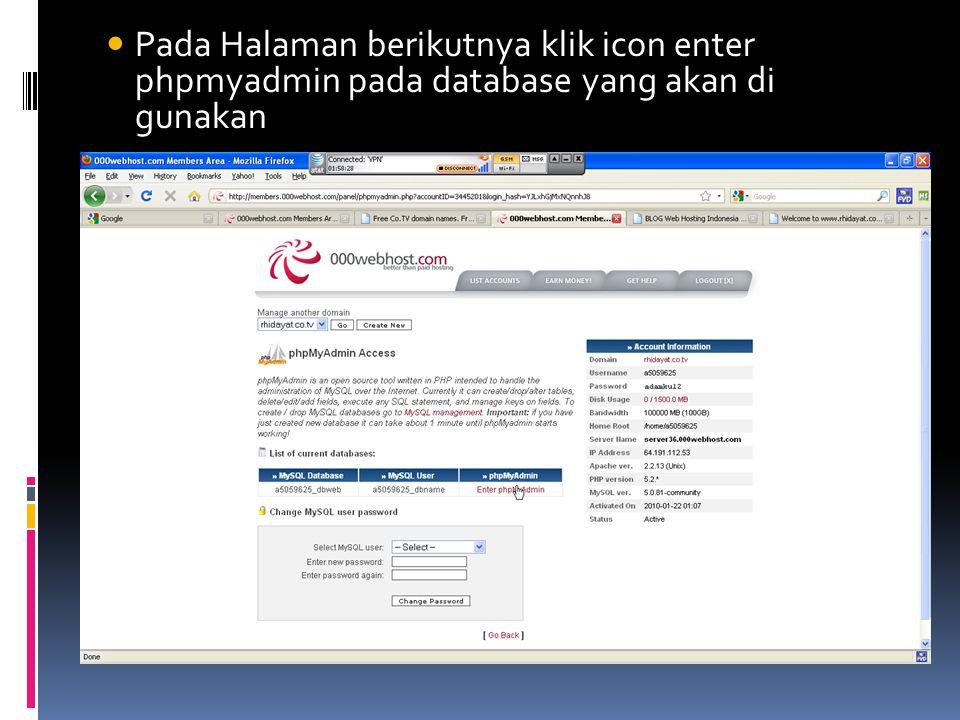 Pada Halaman berikutnya klik icon enter phpmyadmin pada database yang akan di gunakan