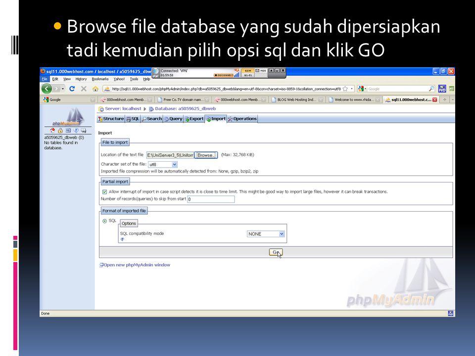 Browse file database yang sudah dipersiapkan tadi kemudian pilih opsi sql dan klik GO