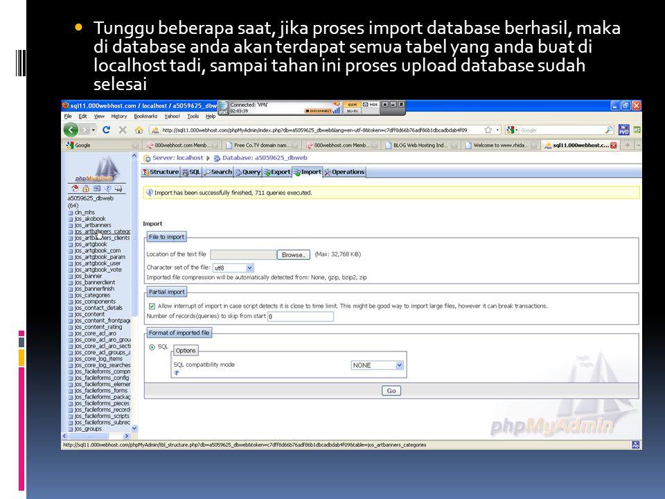 Tunggu beberapa saat, jika proses import database berhasil, maka di database anda akan terdapat semua tabel yang anda buat di localhost tadi, sampai tahan ini proses upload database sudah selesai