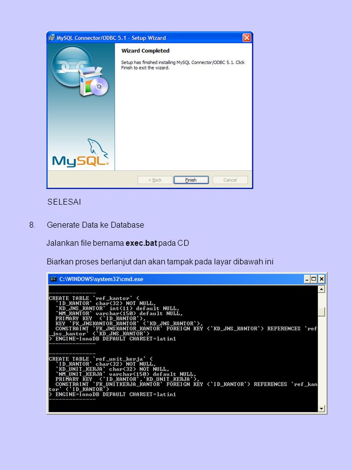SELESAI Generate Data ke Database. Jalankan file bernama exec.bat pada CD.