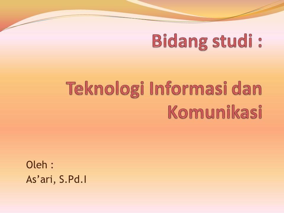 Bidang studi : Teknologi Informasi dan Komunikasi