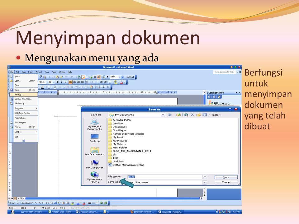 Menyimpan dokumen Mengunakan menu yang ada