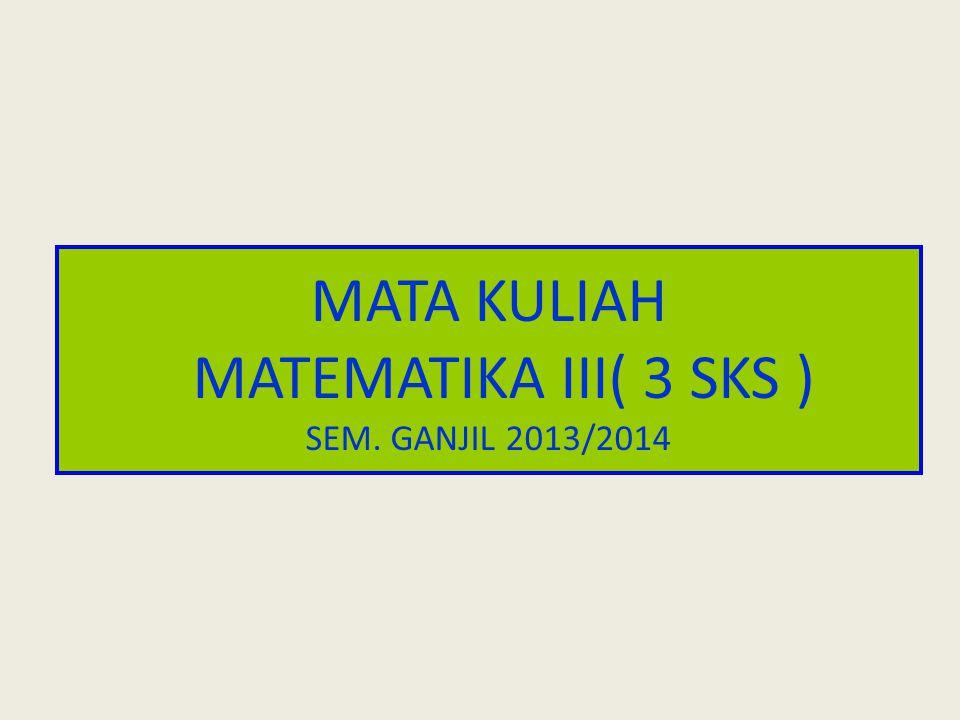MATA KULIAH MATEMATIKA III( 3 SKS )