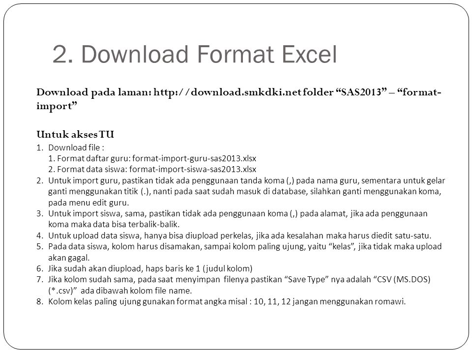 2. Download Format Excel Download pada laman: http://download.smkdki.net folder SAS2013 – format-import