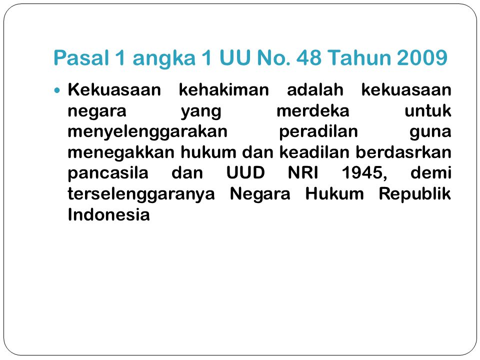 Pasal 1 angka 1 UU No. 48 Tahun 2009
