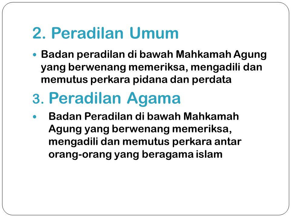 2. Peradilan Umum Peradilan Agama