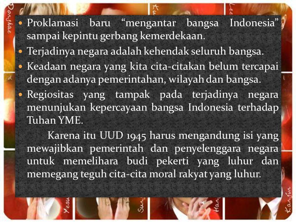 Proklamasi baru mengantar bangsa Indonesia sampai kepintu gerbang kemerdekaan.