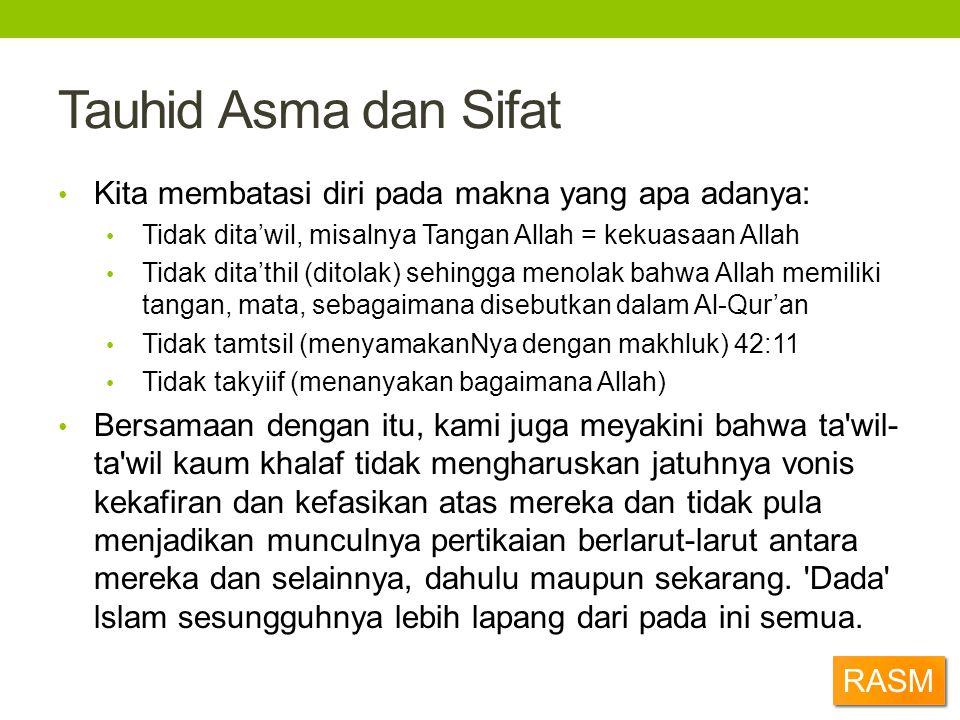 Tauhid Asma dan Sifat Kita membatasi diri pada makna yang apa adanya: