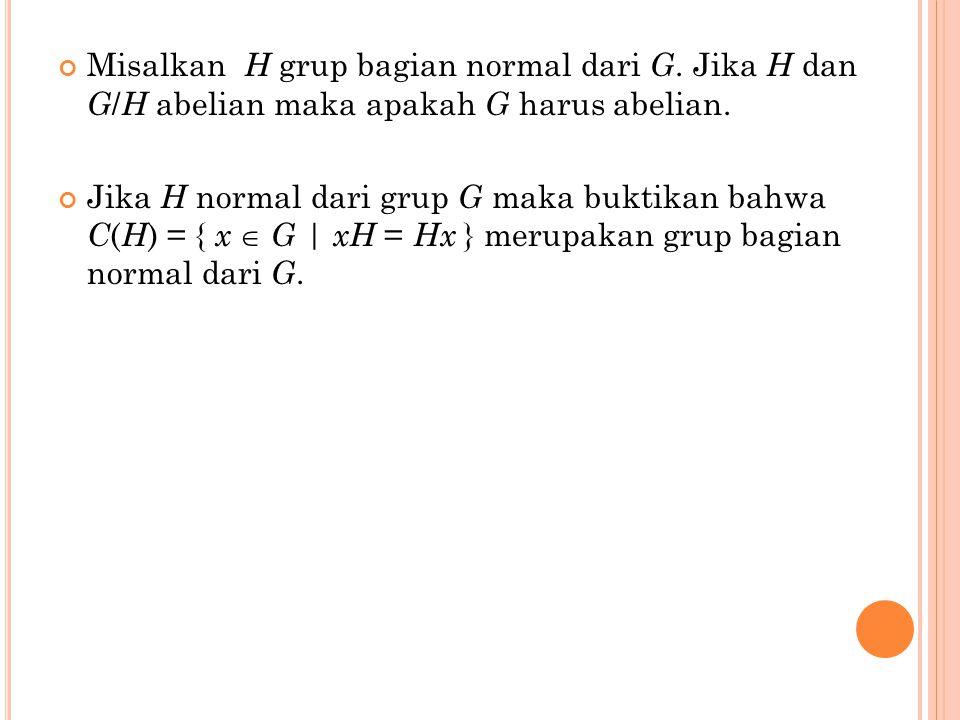 Misalkan H grup bagian normal dari G