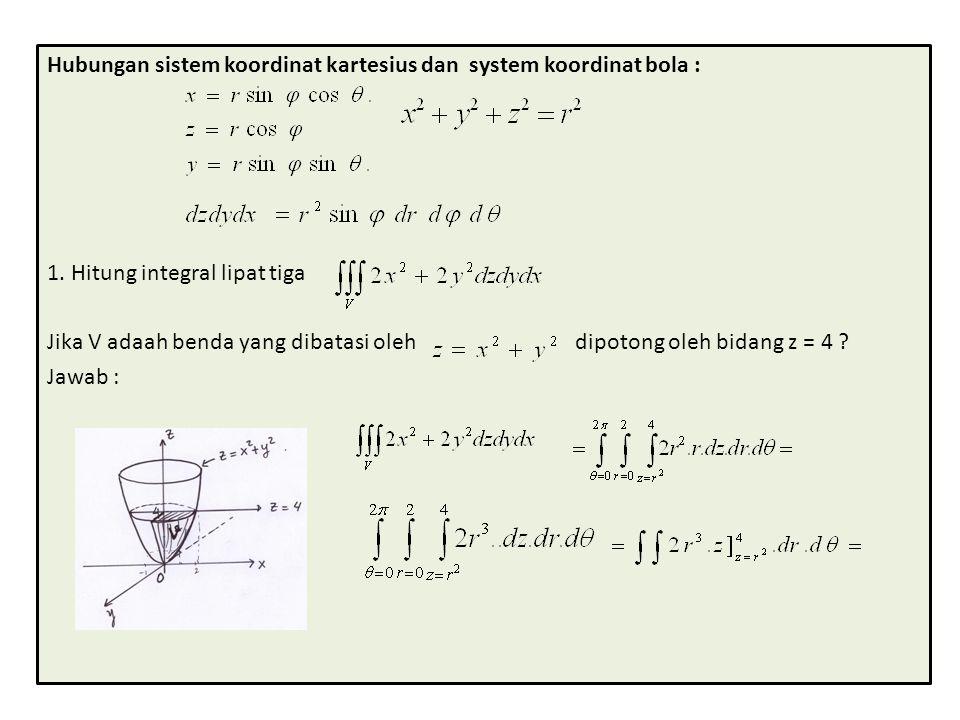 Hubungan sistem koordinat kartesius dan system koordinat bola :