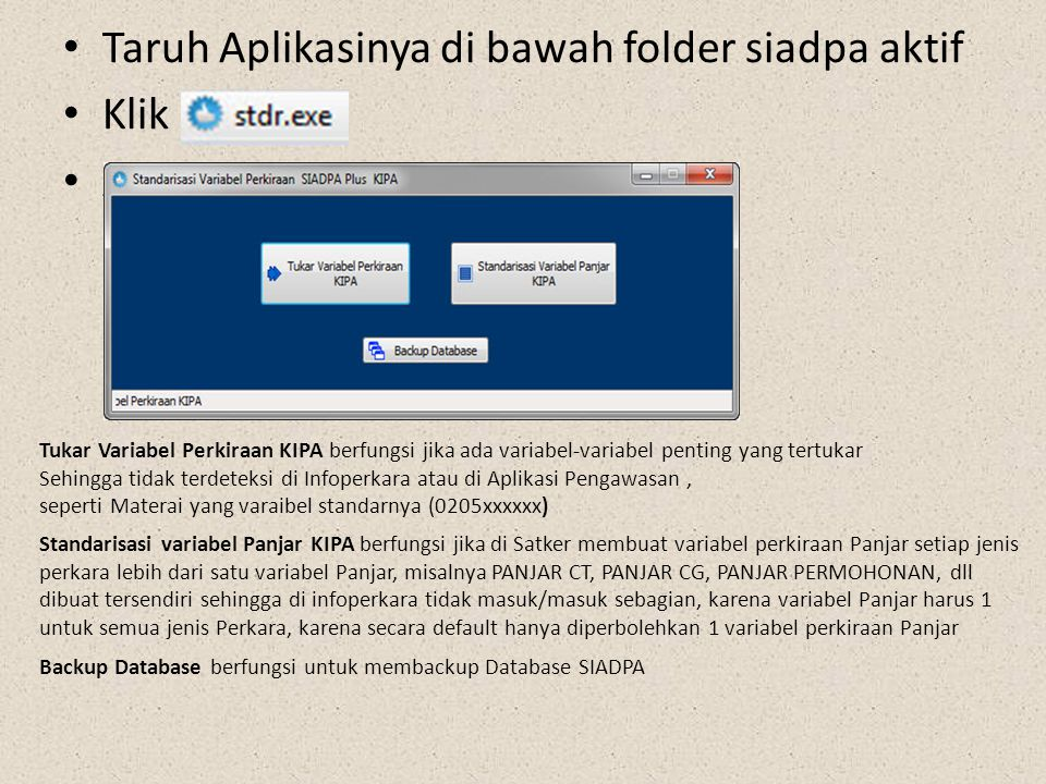 Taruh Aplikasinya di bawah folder siadpa aktif Klik