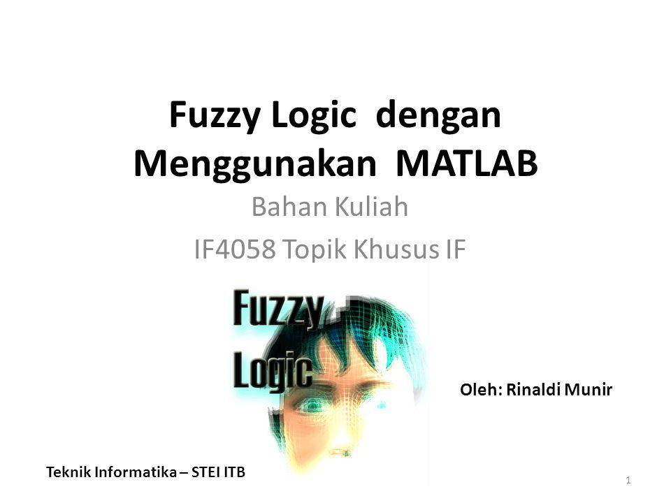 Fuzzy Logic dengan Menggunakan MATLAB