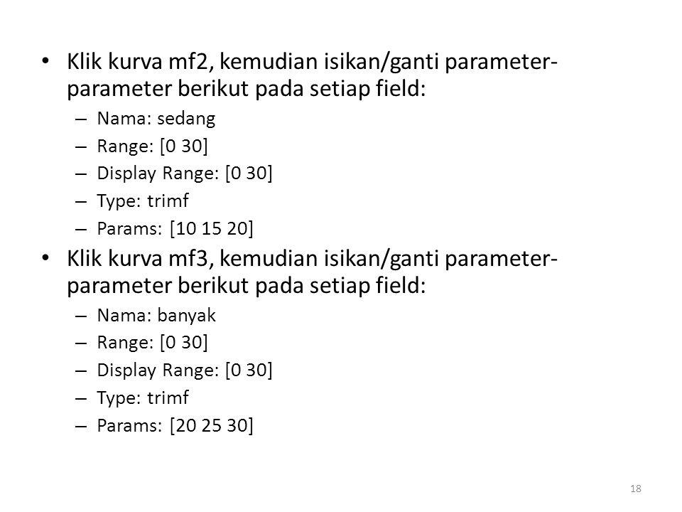 Klik kurva mf2, kemudian isikan/ganti parameter-parameter berikut pada setiap field: