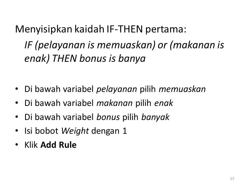 Menyisipkan kaidah IF-THEN pertama: