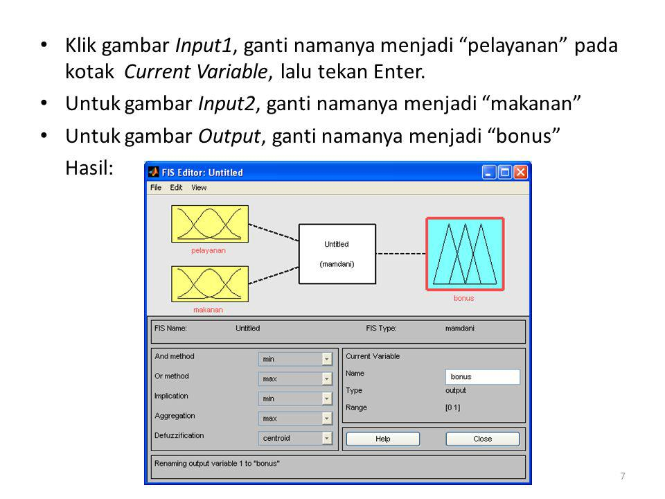 Klik gambar Input1, ganti namanya menjadi pelayanan pada kotak Current Variable, lalu tekan Enter.