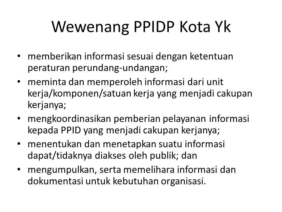 Wewenang PPIDP Kota Yk memberikan informasi sesuai dengan ketentuan peraturan perundang-undangan;
