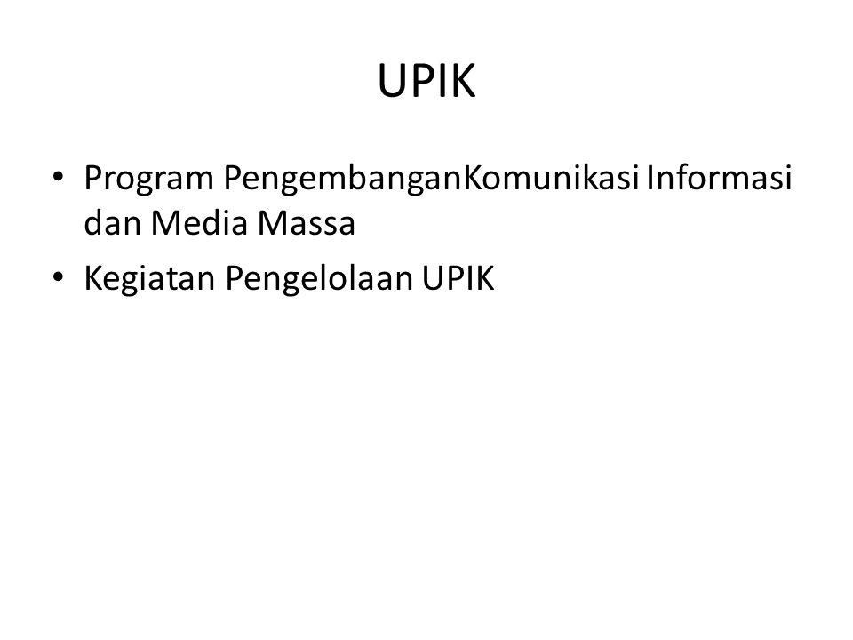 UPIK Program PengembanganKomunikasi Informasi dan Media Massa