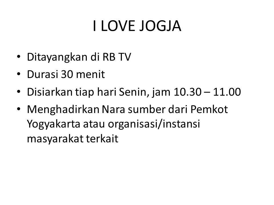 I LOVE JOGJA Ditayangkan di RB TV Durasi 30 menit