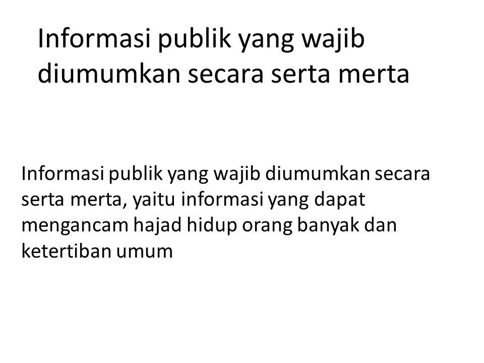 Informasi publik yang wajib diumumkan secara serta merta