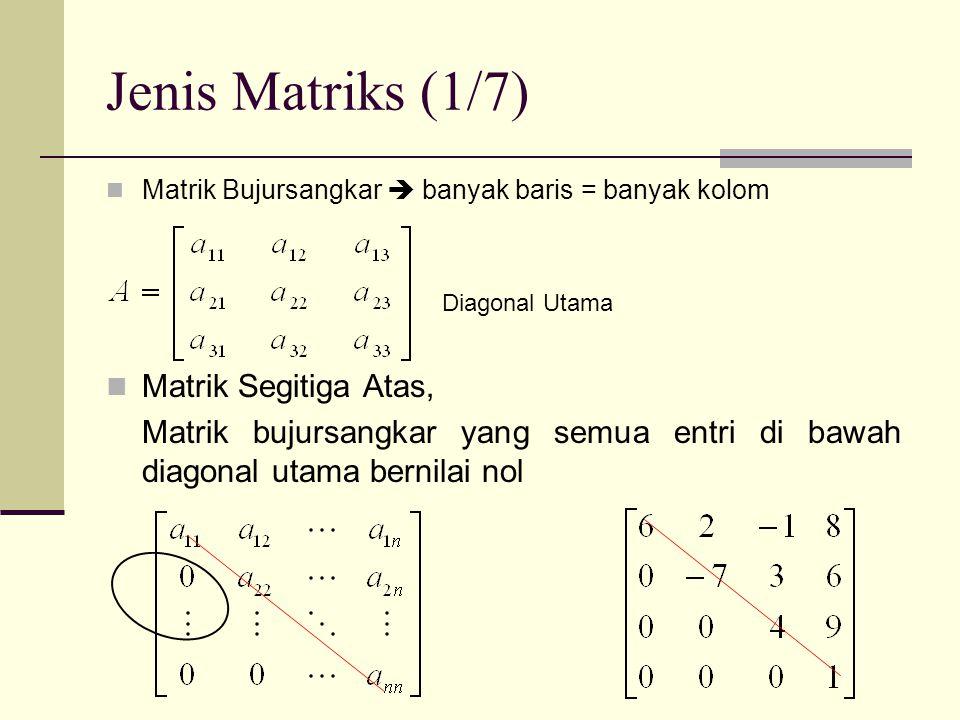 Jenis Matriks (1/7) Matrik Segitiga Atas,