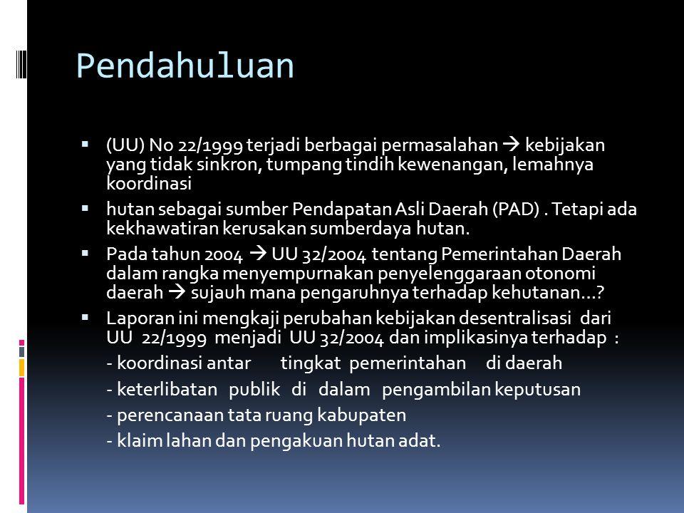 Pendahuluan (UU) No 22/1999 terjadi berbagai permasalahan  kebijakan yang tidak sinkron, tumpang tindih kewenangan, lemahnya koordinasi.