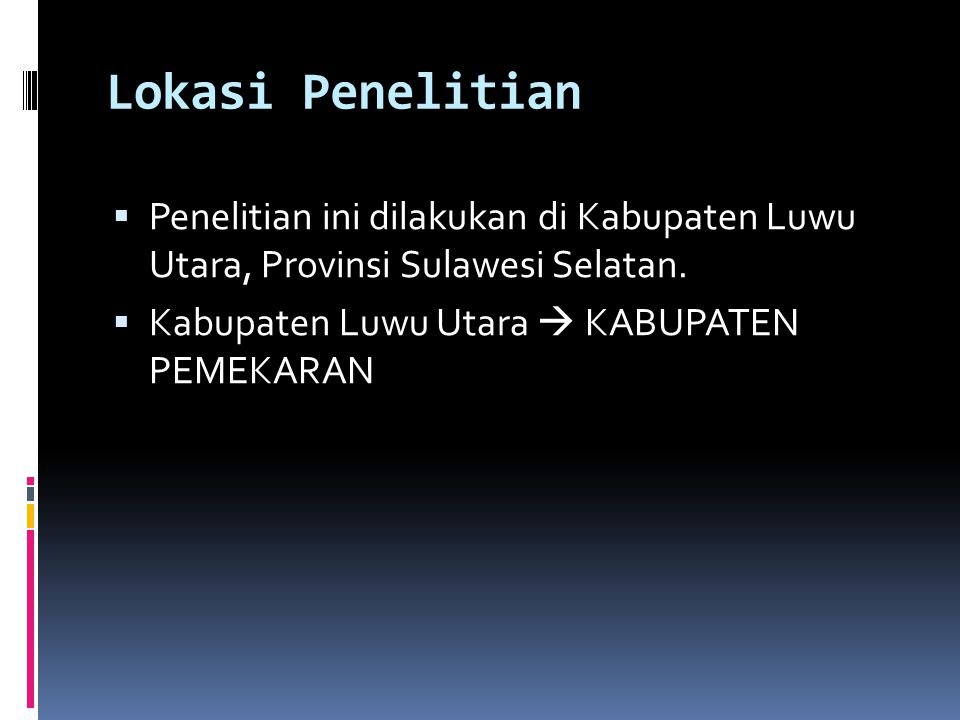 Lokasi Penelitian Penelitian ini dilakukan di Kabupaten Luwu Utara, Provinsi Sulawesi Selatan.