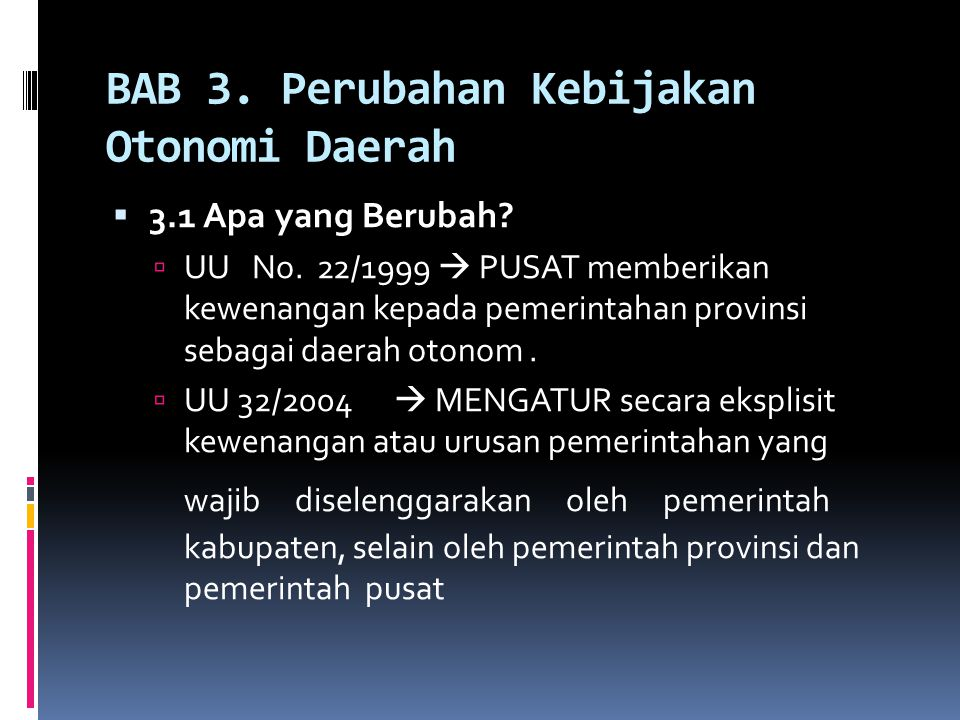 BAB 3. Perubahan Kebijakan Otonomi Daerah