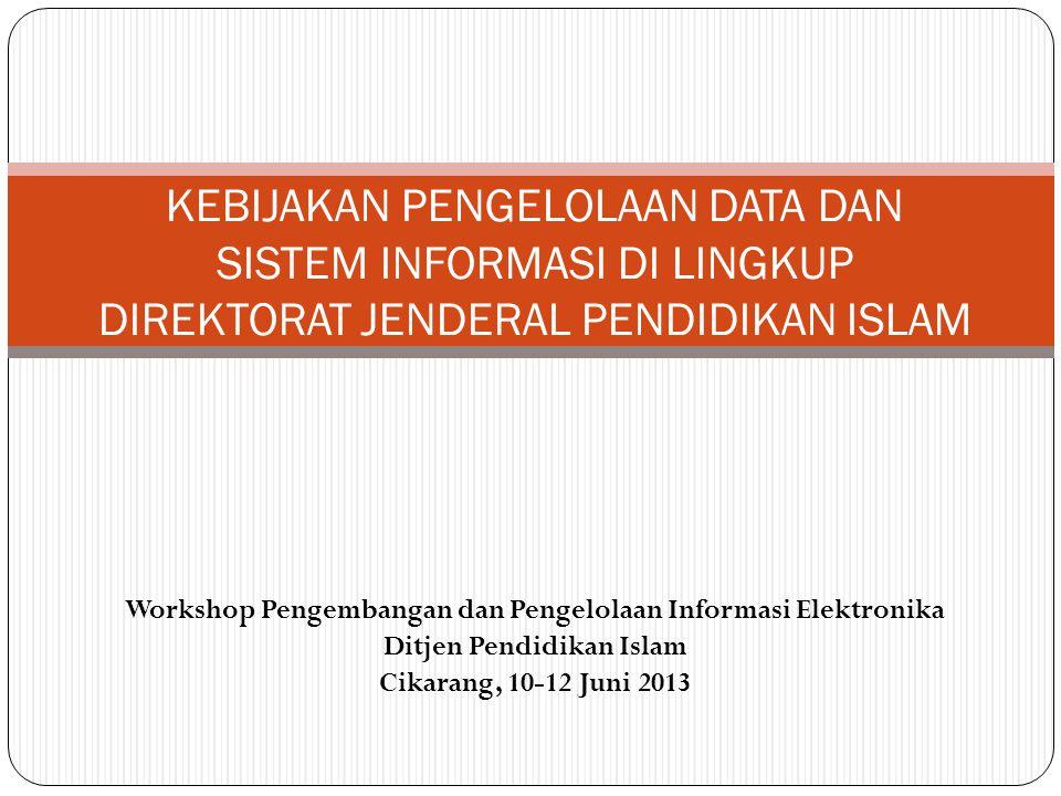 KEBIJAKAN PENGELOLAAN DATA DAN SISTEM INFORMASI DI LINGKUP DIREKTORAT JENDERAL PENDIDIKAN ISLAM