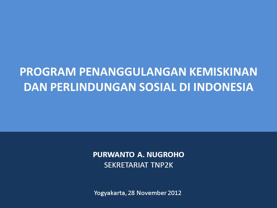 PROGRAM PENANGGULANGAN KEMISKINAN DAN PERLINDUNGAN SOSIAL DI INDONESIA