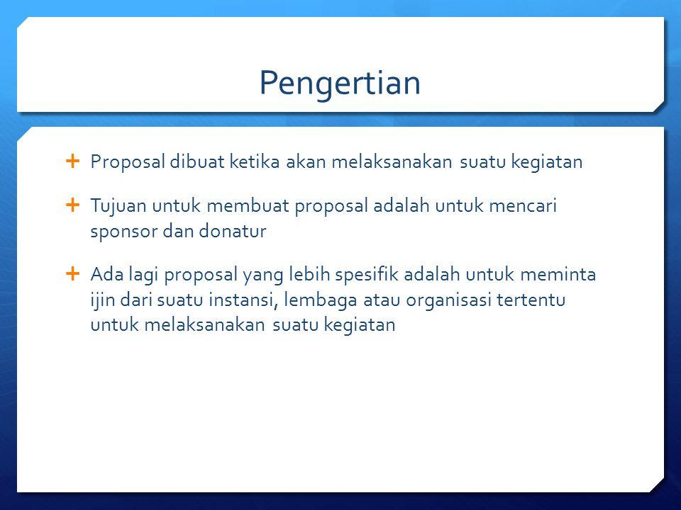 Pengertian Proposal dibuat ketika akan melaksanakan suatu kegiatan