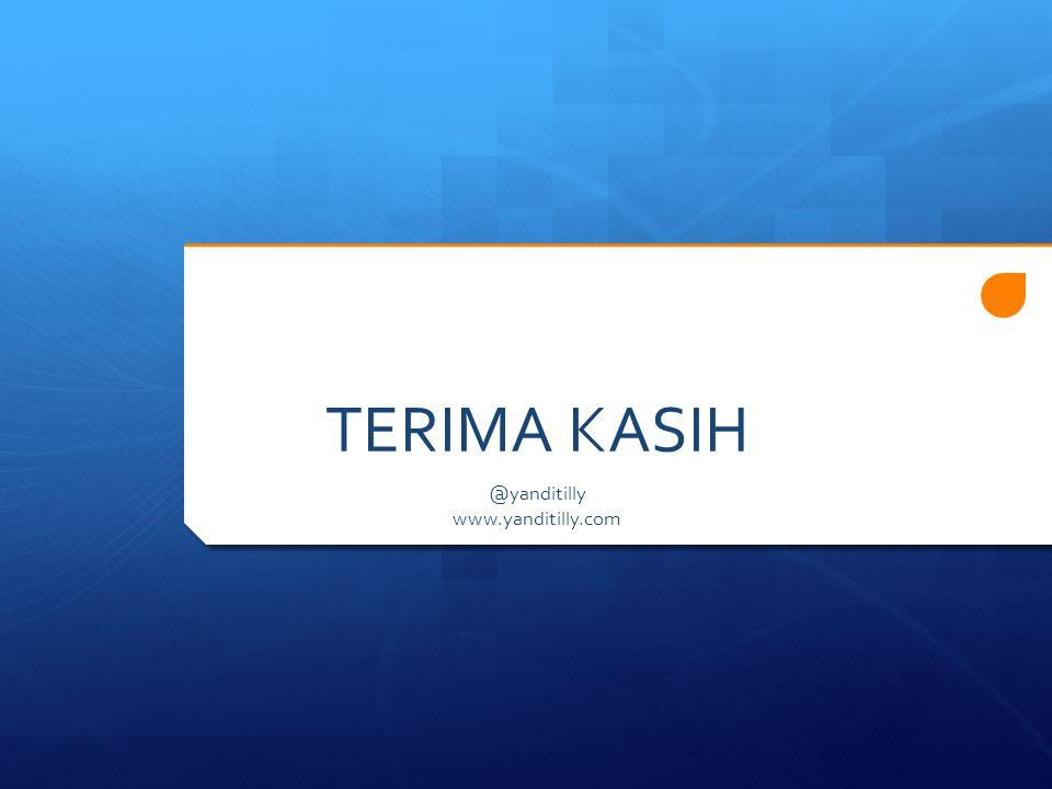 TERIMA KASIH @yanditilly www.yanditilly.com