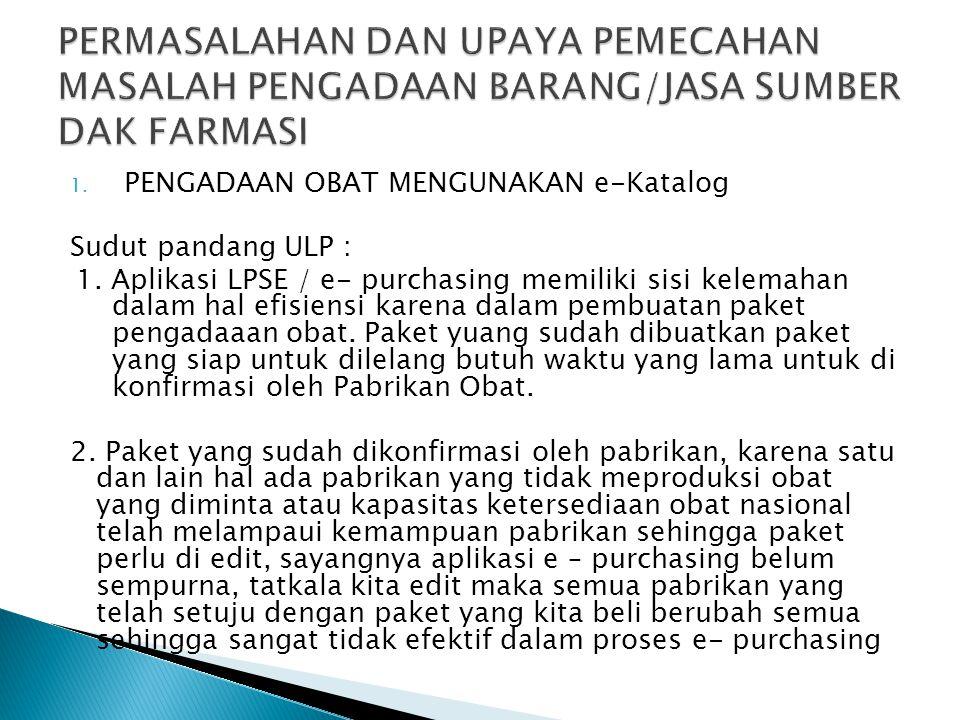 PERMASALAHAN DAN UPAYA PEMECAHAN MASALAH PENGADAAN BARANG/JASA SUMBER DAK FARMASI