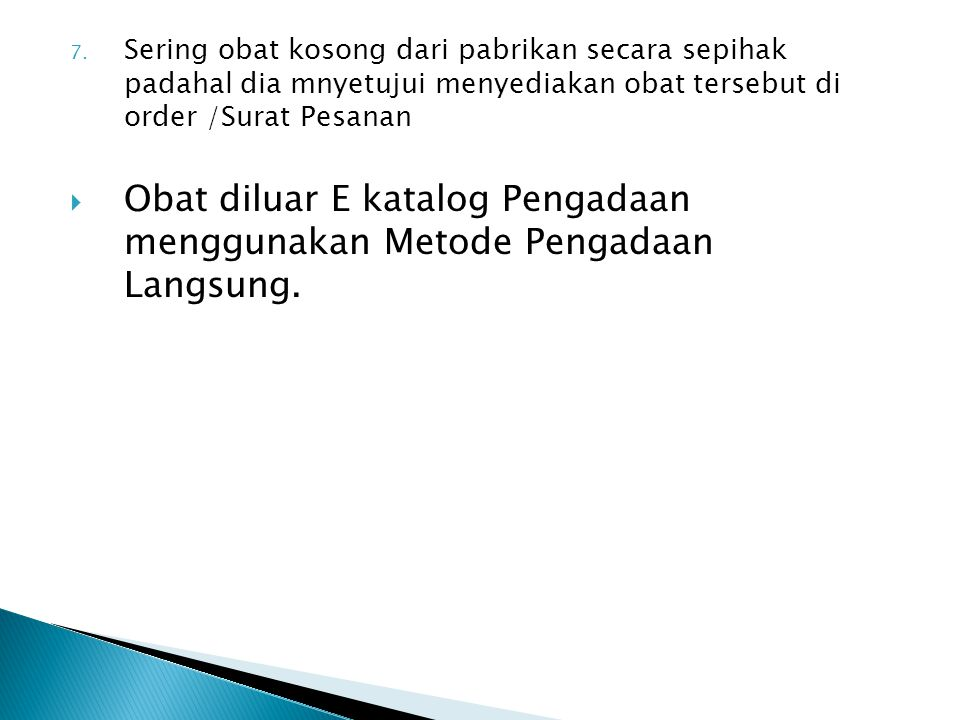 Obat diluar E katalog Pengadaan menggunakan Metode Pengadaan Langsung.