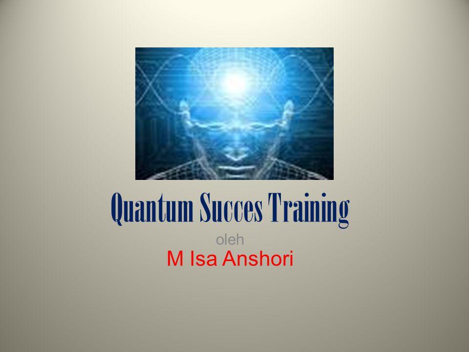 Quantum Succes Training oleh M Isa Anshori