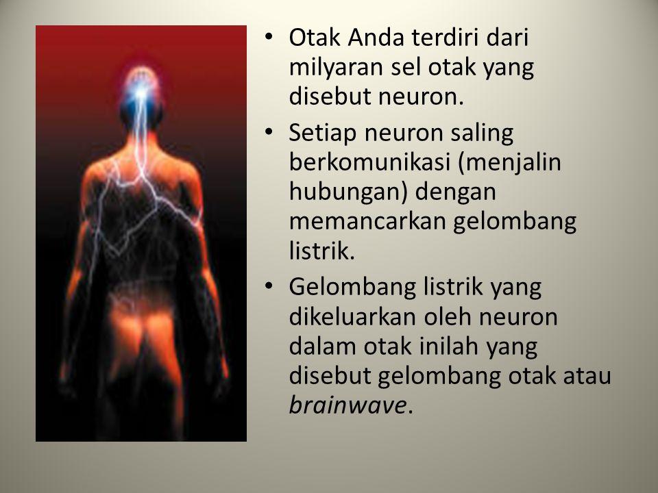 Otak Anda terdiri dari milyaran sel otak yang disebut neuron.